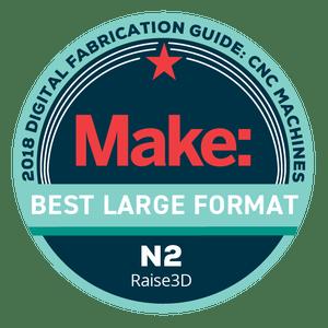 Makezine awards 2018 Best Large Format Raise3D N2