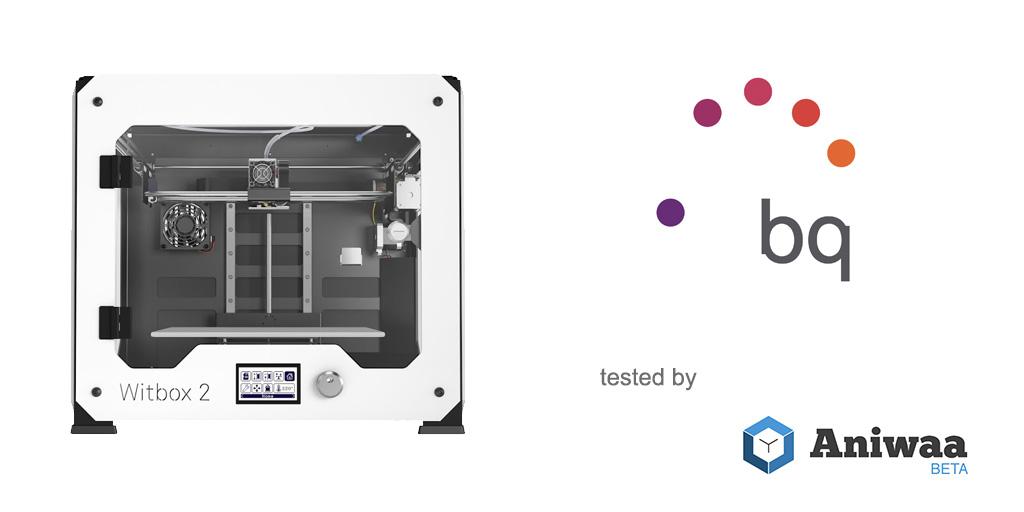 [Review] The bq Witbox 2, a powerful desktop 3D printer