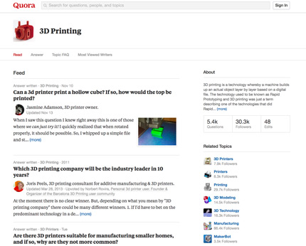 Quora is a great discussion group for 3D printing makers to ask questions.